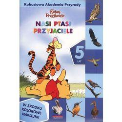 Kubuś i Przyjaciele Nasi ptasi przyjaciele. 5 lat (ISBN 9788323775348)
