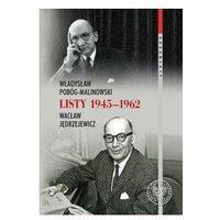 Władysław Pobóg-Malinowski, Wacław Jędrzejewicz, Listy 1945-1962 - Praca zbiorowa