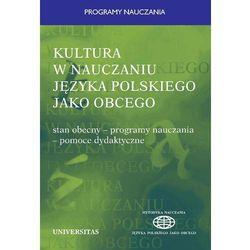 Kultura w nauczaniu języka polskiego jako obcego. Stan obecny-programy nauczania-pomoce dydaktyczne (Władys�