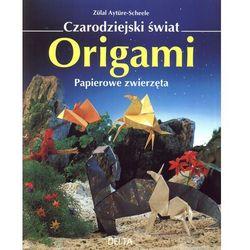Zulal Ayture-Scheele. Czarodziejski świat origami - papier., pozycja wydawnicza