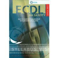 ECDL na skróty + CD Edycja 2012, oprawa miękka