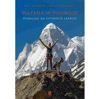 Wataha w podróży. Himalaje na czterech łapach - Wysyłka od 3,99 - porównuj ceny z wysyłką (192 str.)