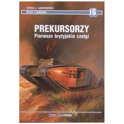 Prekursorzy. Pierwsze brytyjskie czołgi (ISBN 8372371776)