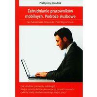 Zatrudnianie pracowników mobilnych. Podróże służbowe - Zamów teraz bezpośrednio od wydawcy, książka w