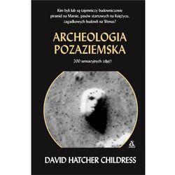 Archeologia pozaziemska - DAVID HATCHER CHILDRESS (ISBN 9788324160419)