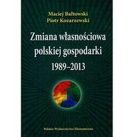Zmiana własnościowa polskiej gospodarki 1989-2013, książka z kategorii Polityka, publicystyka, eseje