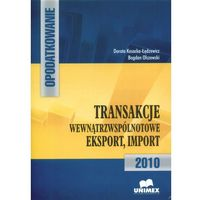 Opodatkowanie. Transakcje wewnątrzwspólnotowe export, import 2010.