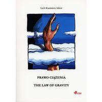 Prawo Ciążenia. The Law Of Gravity, Idzior, Lech Kazimierz