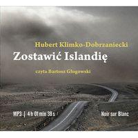 Zostawić Islandię (audiobook CD) - HUBERT KLIMKO-DOBRZANIECKI, pozycja wydawnicza