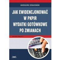 PKPIR Ewidencjonowanie wydatków gotówkowych po zmianach