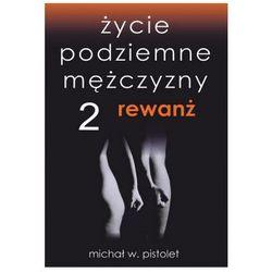 Życie podziemne mężczyzny 2. Rewanż (ISBN 9788394112424)