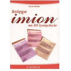 Księga imion na III tysiąclecie, książka z kategorii Numerologia, wróżby, senniki, horoskopy