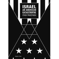 Israel an American Catastrophe