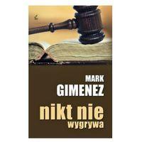 Nikt nie wygrywa - Mark Gimenez, Mark Gimenez