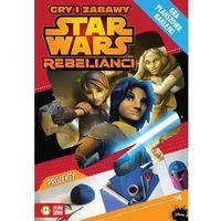 Star Wars Rebelianci. Gry i zabawy - Wysyłka od 3,99 - porównuj ceny z wysyłką