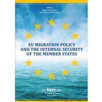 EU migration policy and the internal security of the member states [Edyta Krzysztofik, Ewa Toura-Schwierskott]