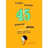 45 puknięć w głowę - Grzegorz Kasdepke