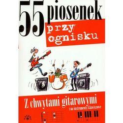 55 Piosenek Przy Ognisku Z Chwytami Gitarowymi I Na Instrumenty Klawiszowe, pozycja wydawnicza