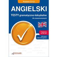 Angielski Testy gramatyczno-leksykalne dla zaawansowanych, praca zbiorowa
