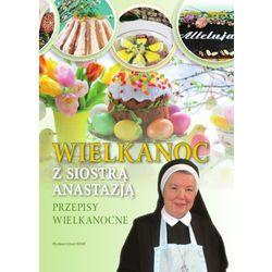 Wielkanoc z Siostrą Anastazją - Anastazja Pustelnik