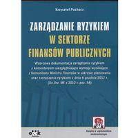 Zarządzanie ryzykiem w sektorze finansów publicznych (+ suplement elektroniczny) (ilość stron 120)