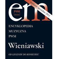 Encyklopedia muzyczna Wydanie specjalne 2011 Wieniawski (9788322409282)