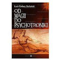 Od magii do psychotroniki, Lech Emfazy Stefański