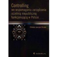 Controlling we wspomaganiu zarządzania uczelnią niepubliczną funkcjonującą w Polsce, oprawa miękka