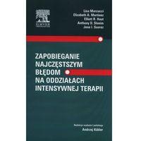 Zapobieganie najczęstszym błędom na oddziałach intensywnej t (2014)