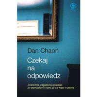 Dan Chaon. Czekaj na odpowiedź. (2010)