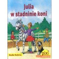Pixi. Julia w stadninie koni (opr. broszurowa)