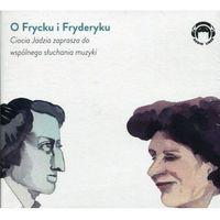 O Frycku i Fryderyku Ciocia Jadzia zaprasza do wspólnego słuchania muzyki