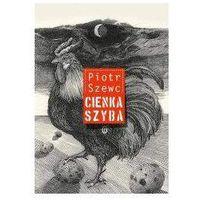 Cienka szyba - Piotr Szewc (9788308054239)