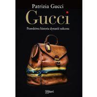 GUCCI PRAWDZIWA HISTORIA DYNASTII SUKCESU - Patrizia Gucci