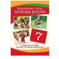 Błogosławieni którzy szukają Jezusa Religia 7 Podręcznik - Mielnicki Krzysztof, Kondrak Elżbieta, Parsze