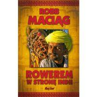 Rowerem w stronę Indii, Robb Maciąg