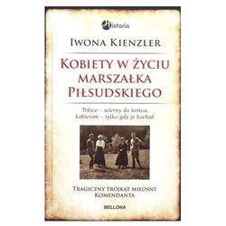 Kobiety w życiu Marszałka Piłsudskiego - Wysyłka od 2,99 - porównuj ceny z wysyłką - Wesołych Świąt