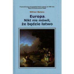 Europa Nikt nie mówił że będzie łatwo (2013)