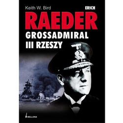 Erich Raeder Grossadmiral III Rzeszy, rok wydania (2010)