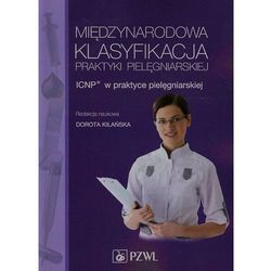 Międzynarodowa Klasyfikacja Praktyki Pielęgniarskiej (ISBN 9788320047356)