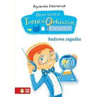RADIOWA ZAGADKA BIURO ŚLEDCZE TOMUŚ ORKISZEK I PARTNERZY TW (128 str.)