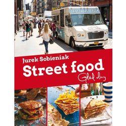 Street Food.Głod ulicy - Dostawa 0 zł (ISBN 9788376427638)