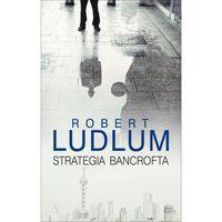 Strategia Bancrofta - Wysyłka od 3,99 - porównuj ceny z wysyłką, Robert Ludlum