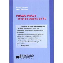 Prawo pracy - 10 lat po wejściu do EU - Bessaraba Ryszard, Zdanowska Sylwia