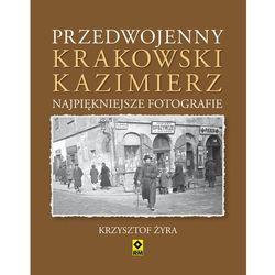 PRZEDWOJENNY KRAKOWSKI KAZIMIERZ NAJPIĘKNIEJSZE FOTOGRAFIE TW, książka z kategorii Albumy