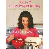 Jak być domową boginią - Nigella Lawson, Filo