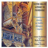 Organy Katedry we Fromborku - Maria Perucka, Roman Perucki, Janusz Szadowiak