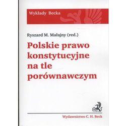 Polskie prawo konstytucyjne na tle porównawczym, pozycja wydana w roku: 2013
