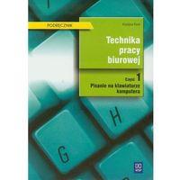 Technika pracy biurowej Podręcznik część 1 (118 str.)