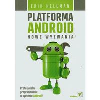 Platforma Android. Nowe wyzwania - wysyłamy w 24h (376 str.)